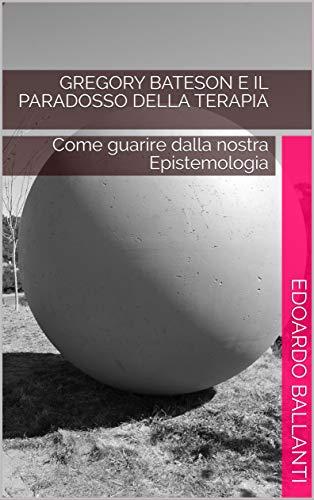 Gregory Bateson e il paradosso della terapia